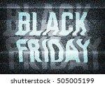 black friday sale glitch art... | Shutterstock . vector #505005199