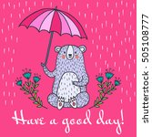 Have A Good Day Greeting Card....