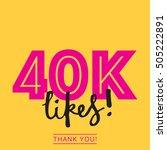 40k likes online social media... | Shutterstock .eps vector #505222891
