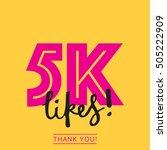 5k likes online social media... | Shutterstock .eps vector #505222909