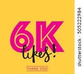 6k likes online social media... | Shutterstock .eps vector #505222984