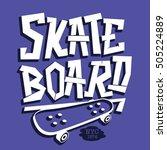 skate board typography  t shirt ... | Shutterstock .eps vector #505224889
