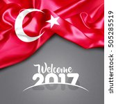 welcome 2017 turkey flag on... | Shutterstock . vector #505285519