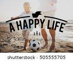 happy life recreation fun... | Shutterstock . vector #505555705