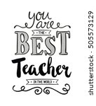 you are the best teacher in the ... | Shutterstock . vector #505573129