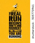 the real run begins the moment... | Shutterstock .eps vector #505773961