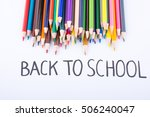 color pencils and back to... | Shutterstock . vector #506240047