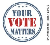 your vote matters grunge rubber ... | Shutterstock .eps vector #506413471