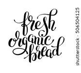 fresh organic bread handwritten ... | Shutterstock .eps vector #506504125