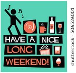 have a nice long weekend   flat ... | Shutterstock .eps vector #506526001