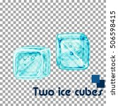two ice cubes on transparent... | Shutterstock .eps vector #506598415