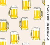 seamless pattern mug of beer.... | Shutterstock .eps vector #506672911