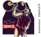strong champion macho man... | Shutterstock .eps vector #506691679