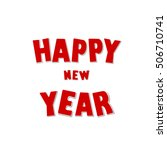 happy new year greeting card.  | Shutterstock . vector #506710741