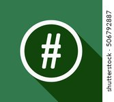 hashtag icon. flat design. | Shutterstock .eps vector #506792887