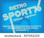 sport font. retro poster... | Shutterstock .eps vector #507052225