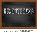 Small photo of ABSENTEEISM hand writing chalk text on black chalkboard