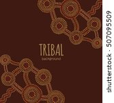 tribal background in aboriginal ... | Shutterstock .eps vector #507095509