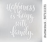 happiness is being with family... | Shutterstock .eps vector #507111151