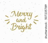 merry and bright  hand drawn... | Shutterstock .eps vector #507235789