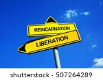 Small photo of Reincarnation or Liberation - Traffic sign with two options - buddhist / hindu concept of afterlife and spiritual cycles of soul - rebirth into different body vs be free and liberated