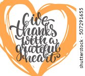 give thanks with a grateful... | Shutterstock .eps vector #507291655