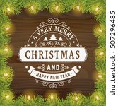 merry christmas and happy new... | Shutterstock .eps vector #507296485