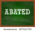 Small photo of ABATED handwritten text on green chalkboard