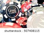 good luck casino chips concept... | Shutterstock . vector #507408115