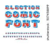election comic font. political... | Shutterstock .eps vector #507458899