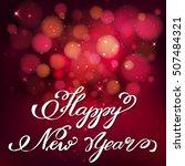 happy new year  handwritten... | Shutterstock .eps vector #507484321