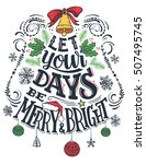 let your days be merry and... | Shutterstock .eps vector #507495745