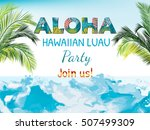 aloha luau beach party vector... | Shutterstock .eps vector #507499309