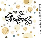 holiday christmas background... | Shutterstock .eps vector #507517771