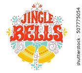 jingle bells. hand drawn winter ... | Shutterstock .eps vector #507775054