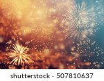 fireworks at new year and copy... | Shutterstock . vector #507810637