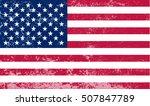 old american flag.grunge flag... | Shutterstock .eps vector #507847789