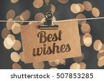 best wishes sign pegged to a... | Shutterstock . vector #507853285
