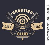 shooting club logo  emblem with ... | Shutterstock .eps vector #507858871