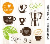 hand drawn coffee cups set.... | Shutterstock .eps vector #507862381