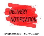 delivery notification vector... | Shutterstock .eps vector #507933304