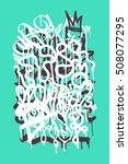 vector fashion graffiti font.... | Shutterstock .eps vector #508077295