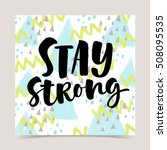 stay strong vector lettering... | Shutterstock .eps vector #508095535