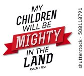 Your Children Will Be Mighty I...