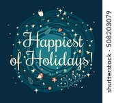 happiest of holidays   lovely... | Shutterstock .eps vector #508203079