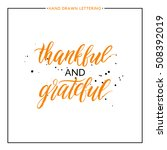 thankful and grateful lettering ... | Shutterstock .eps vector #508392019