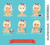morning  face care routine.... | Shutterstock .eps vector #508408861
