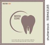dental clinic vector icon.... | Shutterstock .eps vector #508463185