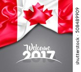 welcome 2017 canada flag on... | Shutterstock . vector #508489909