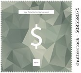 abstract vector dollar... | Shutterstock .eps vector #508558075